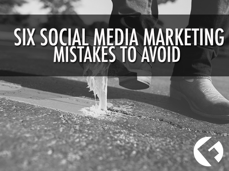 Six Social Media Marketing Mistakes To Avoid _The Fields Agency